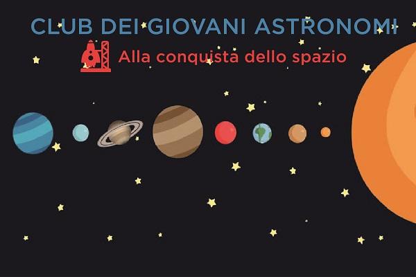 CLUB DEI GIOVANI ASTRONOMI - ALLA CONQUISTA DELLO SPAZIO